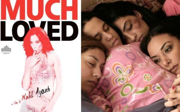 MUCH LOVED… una película estremecedora