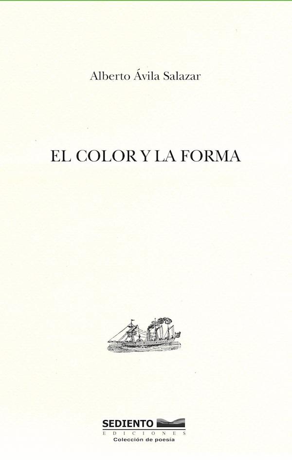 El color y la forma, de Alberto Ávila Salazar