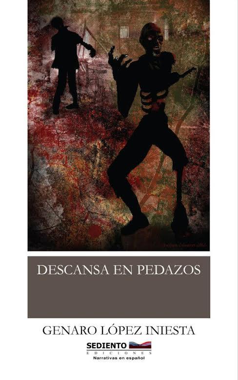 Descansa en pedazos, de Genaro López Iniesta