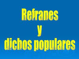 DICHOS Y REFRANES MEXICANOS