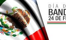 DÍA DE LA BANDERA MEXICANA